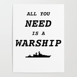 World of Warships - All you need is a Warship Poster