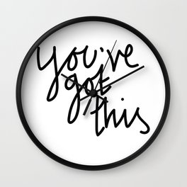 You've Got This Wall Clock