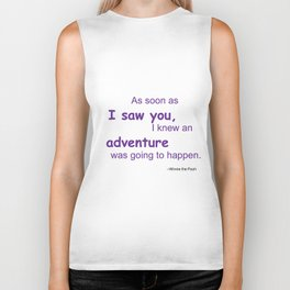 As soon as I saw you, I knew an adventure was going to happen Biker Tank