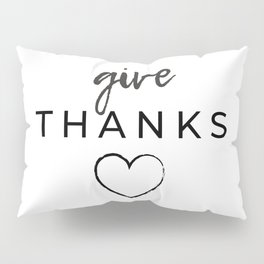 Give Thanks! Gratitude Journal and Thanksgiving decor by Christie Olstad Pillow Sham