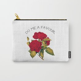 Do Me A Favour Rose Carry-All Pouch