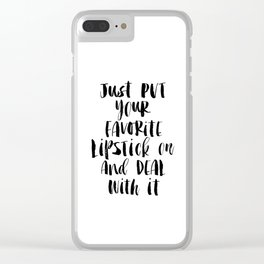 Just Put Your Favorite Lipstick on and Deal with It modern bedroom typography home room wall decor Clear iPhone Case
