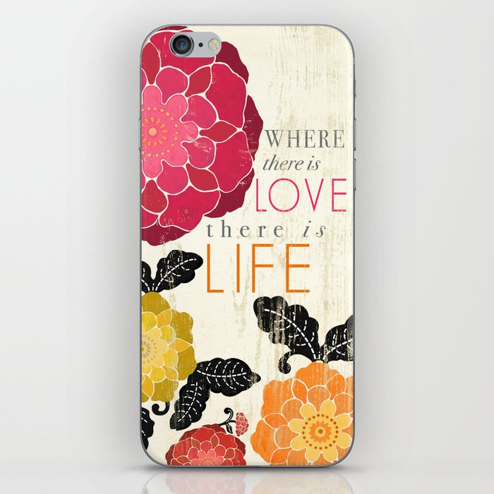 Where there is Love there is Life iPhone Skin