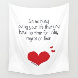 Be so busy loving your life Wall Tapestry
