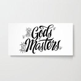 No Gods No Masters Metal Print