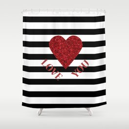 LOVE YOU Valentine print. Red glitter heart and black stripes congratulation card Shower Curtain