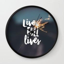 Live Full Lives Wall Clock