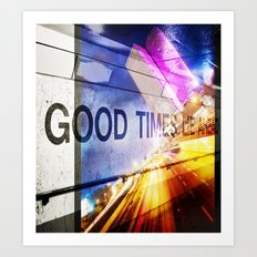 Good Times Lie Ahead Art Print