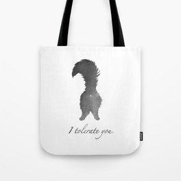 I tolerate you Tote Bag
