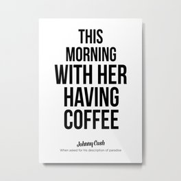 This morning with her having coffee Metal Print