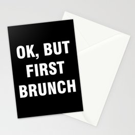 Ok but first brunch Stationery Cards