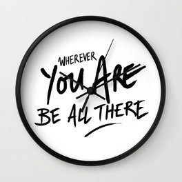 Be All There #2 Wall Clock