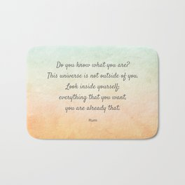'Do You Know What You Are?' Inspiring Quote by Rumi Bath Mat
