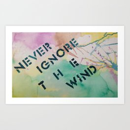 Never Ignore the Wind Art Print