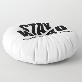 Stay Weird (black) Floor Pillow