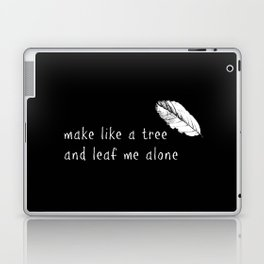 leaf me alone Laptop & iPad Skin