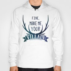 Fine, Make Me Your Villain - Grisha Trilogy book quote design - In White Hoody