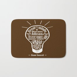 Great minds & small minds discuss ideas Inspirational Motivational Quote Design Bath Mat