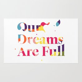 Our Dreams Are Full Rug