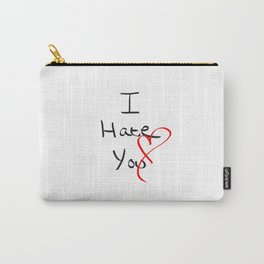 I hate you  Carry-All Pouch