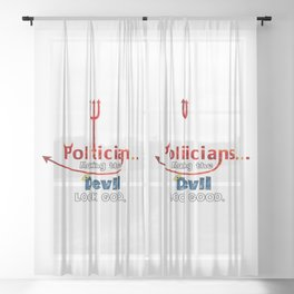 Politicians... Making the Devil Look Good. Sheer Curtain