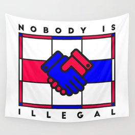 Nobody is illegal Wall Tapestry