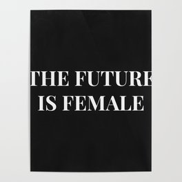 The future is female black-white Poster