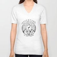 adventure is out there V-neck T-shirts featuring ADVENTURE IS OUT THERE by Vincent Cousteau