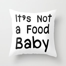 Not a Food Baby Announcement Gifts Throw Pillow