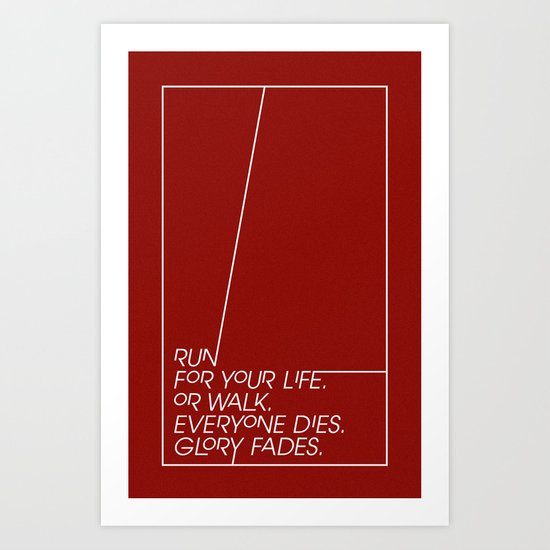 Run for your life, or walk. Art Print