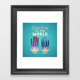 Squickens of the World Framed Art Print