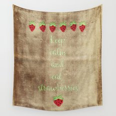 Keep calm and eat strawberries  - Strawberry Typography and Illustration Wall Tapestry