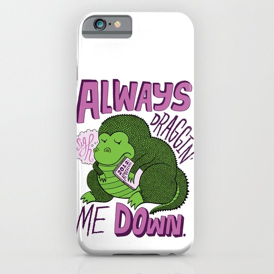 Draggin' Me Down iPhone & iPod Case