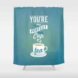 Perfect Cup of Tea Shower Curtain