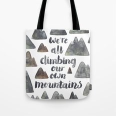 We're All Climbing Our Own Mountains. Tote Bag