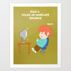 Rule 5: Focus on work-life balance Art Print