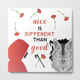 Nice is different than good Metal Print