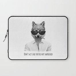 Don't act like you're not impressed Laptop Sleeve