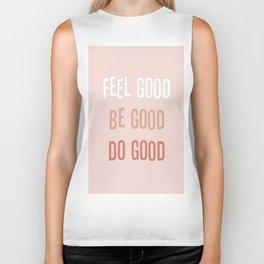 Feel good Be good Do good Biker Tank