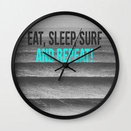EAT, SLEEP, SURF AND REPEAT! Wall Clock