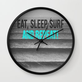 EAT, SLEEP, SURF AND REPEAT! Wall Clock
