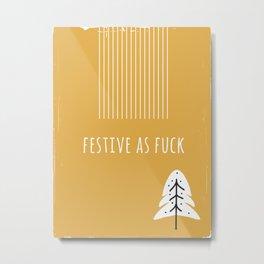 Foul Mouth :: Festive As Fuck Metal Print