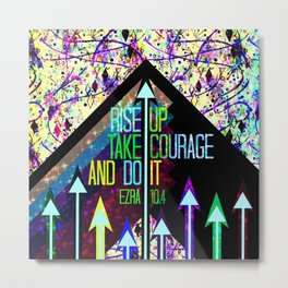 RISE UP TAKE COURAGE AND DO IT Colorful Geometric Floral Abstract Painting Christian Bible Scripture Metal Print