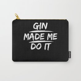 Gin Made Me Do It Carry-All Pouch