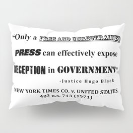 Only a free and unrestrained PRESS can effectively expose deception in GOVERNMENT Pillow Sham