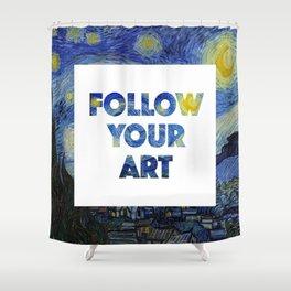 Follow Your Art Shower Curtain