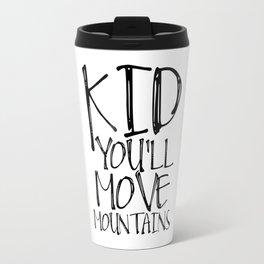 Kids Gift Kid you'll move mountains Nursery Decor Nursery Wall art Kids Print Children Quote Travel Mug