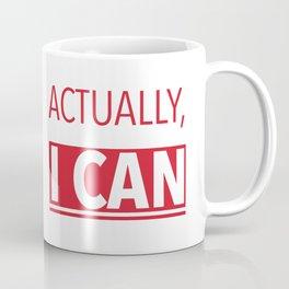 Actually, I can Coffee Mug