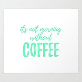 Coffee Sayings - Mint Art Print
