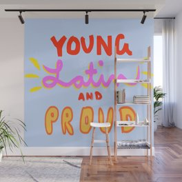 Young, Latin and Proud Wall Mural